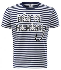 Námořnická trička: Tričko Mám to na háku