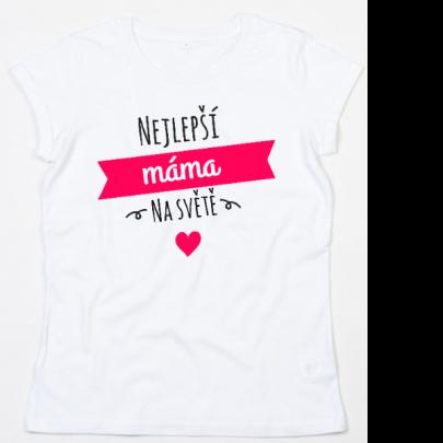 Tričko Nejlepší maminka na světě