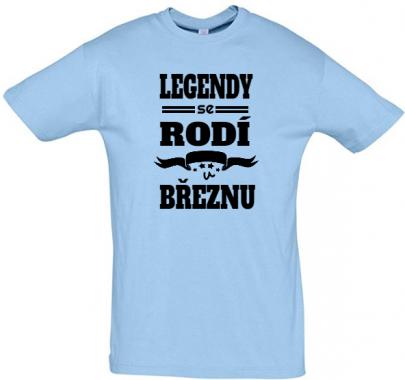 Pánské narozeninové tričko Legendy se rodí v březnu