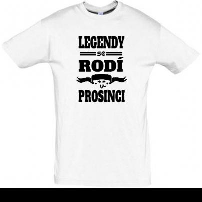 Pánské narozeninové tričko Legendy se rodí v prosinci