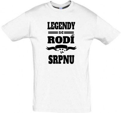 Pánské narozeninové tričko Legendy se rodí v srpnu